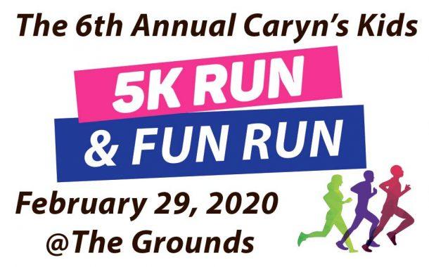 6th Annual Caryn's Kids 5K and Fun Run February 29